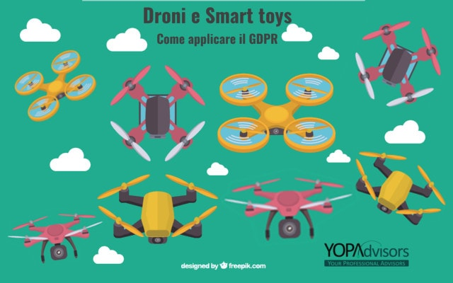 Droni, smart toys e IoT: come gestire i dati acquisiti alla luce del GDPR?
