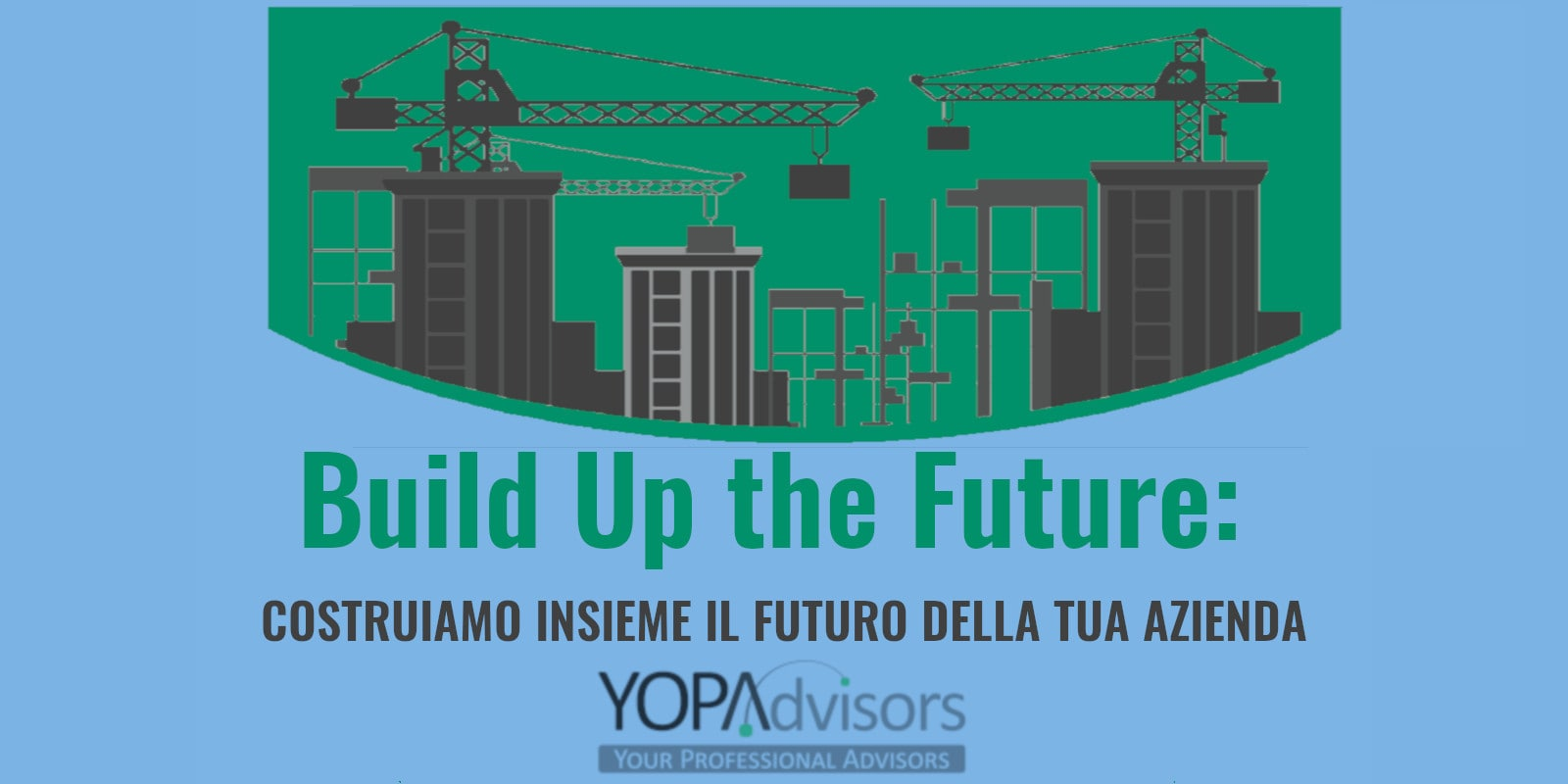 """Build up the Future – un progetto per il futuro"": il percorso di business coaching per l'imprenditore, la dirigenza e i gruppi di lavoro"