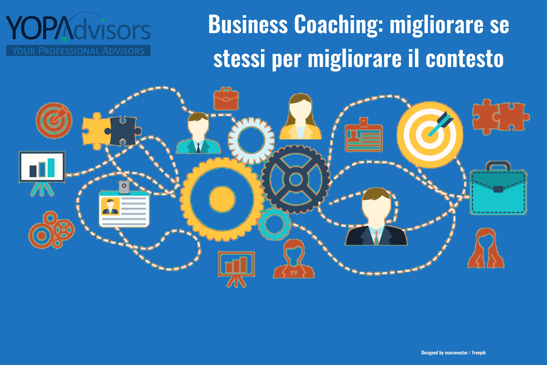 Intraprendere un percorso Business Coaching: migliorare se stessi per migliorare il contesto
