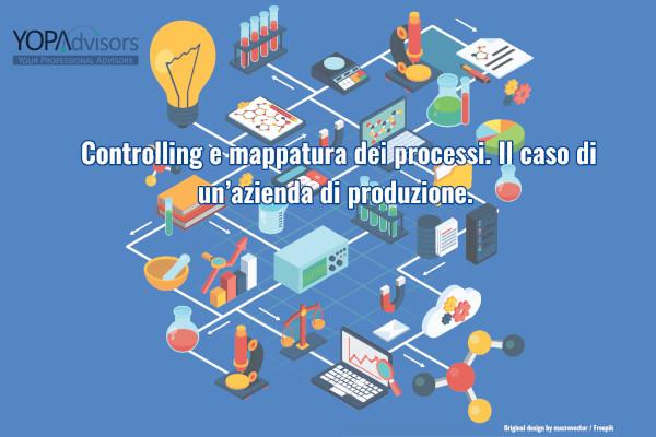 Controlling e mappatura dei processi. Il caso di un'azienda di produzione.