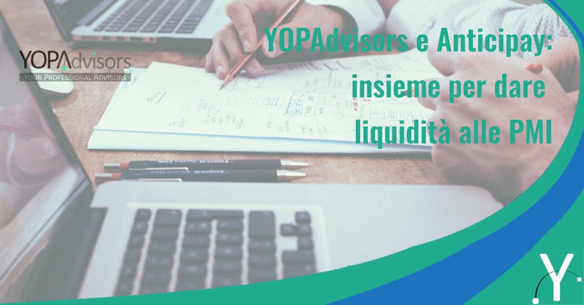 YOPAdvisors e Anticipay: insieme per dare liquidità alle PMI