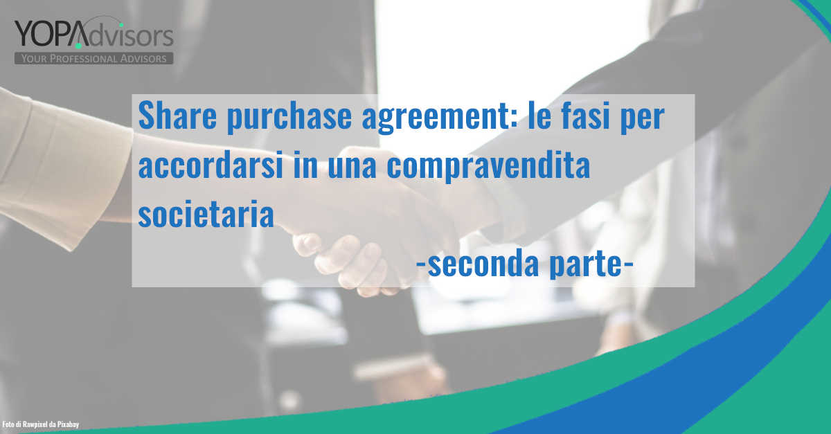 Share purchase agreement: le fasi per accordarsi in una compravendita societaria – seconda parte