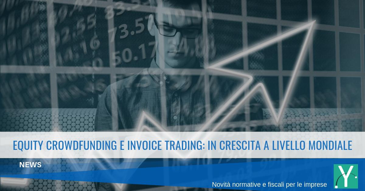 Equity Crowdfunding e Invoice trading: la finanza alternativa in crescita a livello mondiale