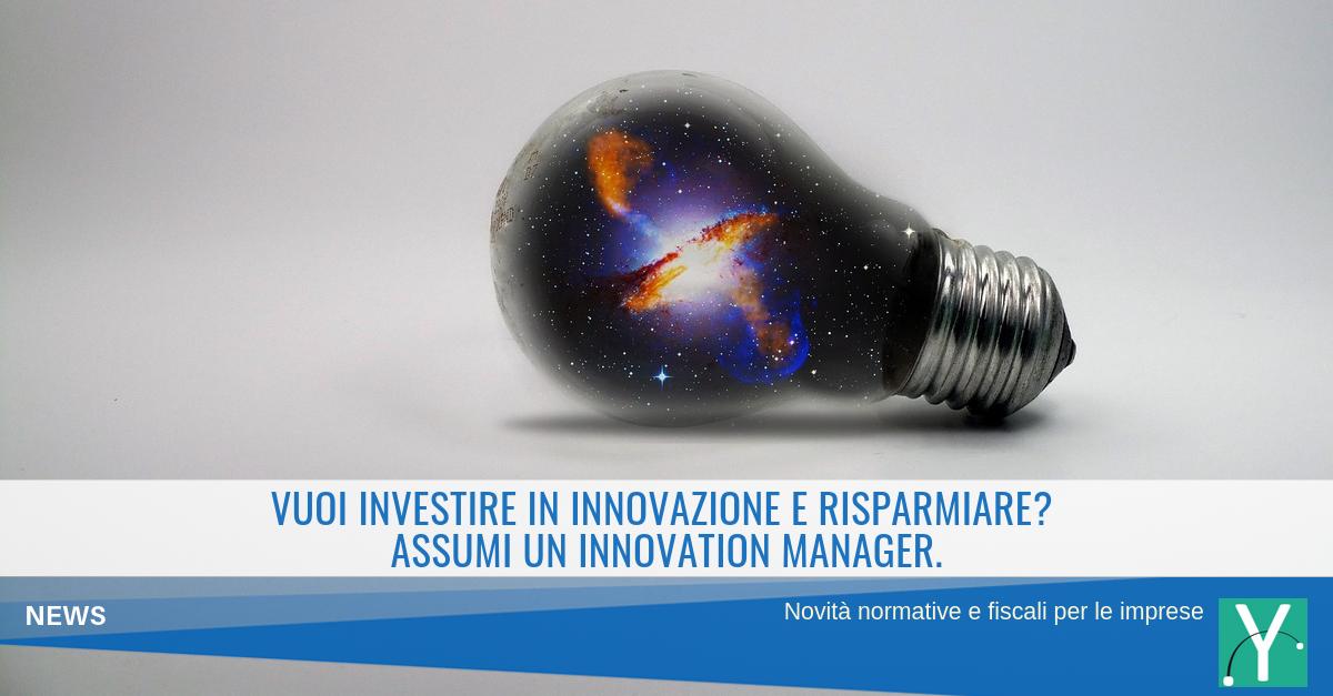 Vuoi investire in innovazione e risparmiare? Assumi un Innovation Manager.